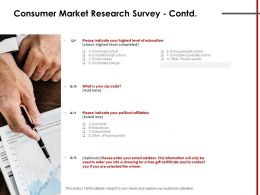 Consumer Market Research Survey Contd Education Ppt Powerpoint Presentation Layouts