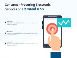 Consumer Procuring Electronic Services On Demand Icon