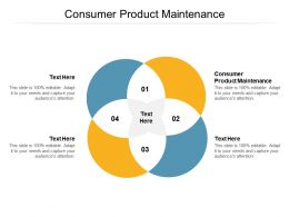 Consumer Product Maintenance Ppt Powerpoint Presentation Infographic Template Vector Cpb
