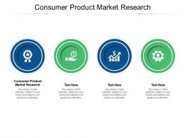 Consumer Product Market Research Ppt Powerpoint Presentation Show Visuals Cpb