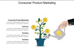 Consumer Product Marketing Ppt Powerpoint Presentation Infographics Outline Cpb