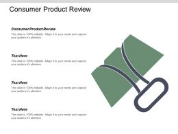 Consumer Product Review Ppt Powerpoint Presentation Ideas Clipart Images Cpb