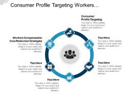 consumer_profile_targeting_workers_compensation_cost_reduction_strategies_cpb_Slide01