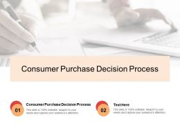 Consumer Purchase Decision Process Ppt Powerpoint Presentation Graphic Cpb