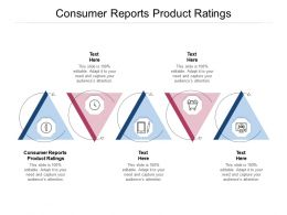 Consumer Reports Product Ratings Ppt Powerpoint Presentation Gallery Styles Cpb