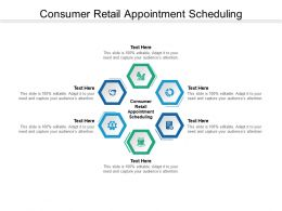 Consumer Retail Appointment Scheduling Ppt Powerpoint Presentation Outline Good Cpb