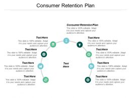 Consumer Retention Plan Ppt Powerpoint Presentation Icon Show Cpb