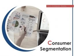 Consumer Segmentation Powerpoint Presentation Slides
