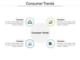 Consumer Trends Ppt Powerpoint Presentation Summary Images Cpb