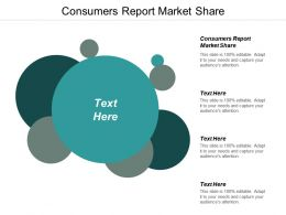 Consumers Report Market Share Ppt Powerpoint Presentation Gallery Graphics Cpb