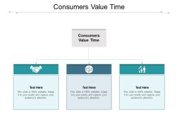 Consumers Value Time Ppt Powerpoint Presentation Professional Layout Ideas Cpb