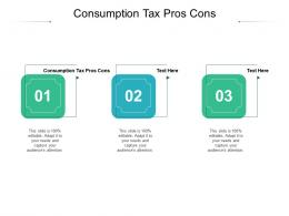 Consumption Tax Pros Cons Ppt Powerpoint Presentation Model Slide Download Cpb