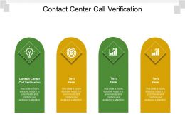 Contact Center Call Verification Ppt Powerpoint Presentation Summary Templates Cpb