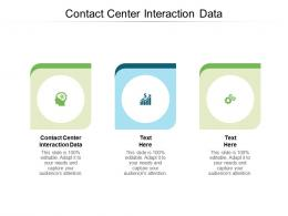 Contact Center Interaction Data Ppt Powerpoint Presentation Show Good Cpb