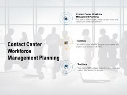 Contact Center Workforce Management Planning Ppt Powerpoint Presentation Outline Demonstration Cpb