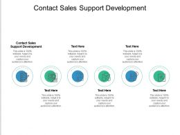Contact Sales Support Development Ppt Powerpoint Presentation Outline Show Cpb