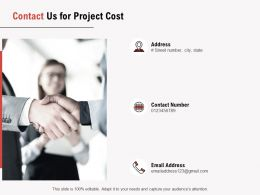 Contact Us For Project Cost Ppt Powerpoint Presentation Styles Visual Aids