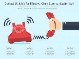 Contact Us Slide For Effective Client Communication Icon Infographic Template