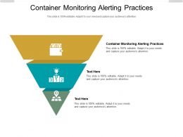 Container Monitoring Alerting Practices Ppt Powerpoint Presentation Infographics Cpb