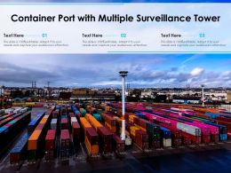 Container Port With Multiple Surveillance Tower