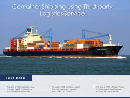 Container Shipping Using Third Party Logistics Service