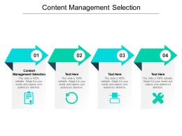 Content Management Selection Ppt Powerpoint Presentation Show Templates Cpb