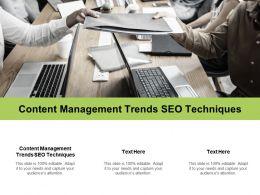 Content Management Trends SEO Techniques Ppt Powerpoint Presentation Slides Shapes Cpb