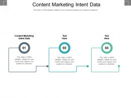 Content Marketing Intent Data Ppt Powerpoint Presentation Layouts Files Cpb