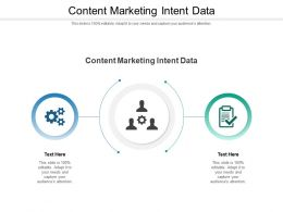Content Marketing Intent Data Ppt Powerpoint Presentation Outline Guide Cpb