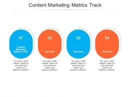Content Marketing Metrics Track Ppt Powerpoint Presentation Professional Aids Cpb