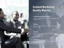 Content Marketing Quality Metrics Ppt Powerpoint Presentation Infographics Cpb