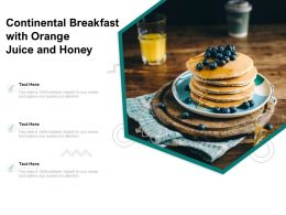 Continental Breakfast With Orange Juice And Honey