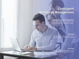 Contingent Workforce Management Ppt Powerpoint Presentation Model Objects Cpb