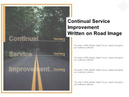 Continual Service Improvement Written On Road Image
