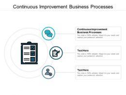Continuous Improvement Business Processes Ppt Powerpoint Presentation Images Cpb