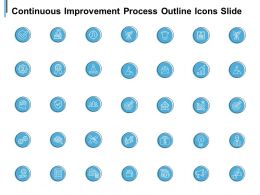 Continuous Improvement Process Outline Icons Slide Growth Technology C274 Ppt Powerpoint Presentation
