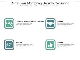 Continuous Monitoring Security Consulting Ppt Powerpoint Presentation Icon Cpb