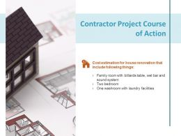 Contractor Project Course Of Action Business Ppt Powerpoint Presentation Layouts Ideas