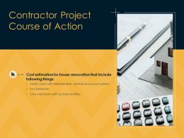 Contractor Project Course Of Action Renovation Ppt Powerpoint Presntation Slides