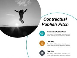 Contractual Publish Pitch Ppt Powerpoint Presentation Slides Information Cpb
