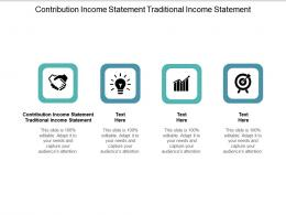 Contribution Income Statement Traditional Income Statement Ppt Powerpoint Presentation Pictures Cpb
