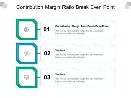 Contribution Margin Ratio Break Even Point Ppt Powerpoint Presentation Model Files Cpb