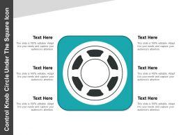 Control Knob Circle Under The Square Icon