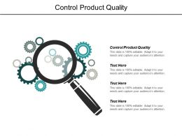 Control Product Quality Ppt Powerpoint Presentation Outline Graphic Tips Cpb