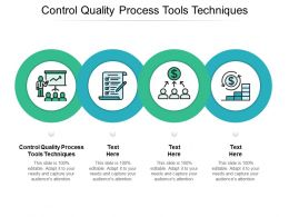 Control Quality Process Tools Techniques Ppt Powerpoint Presentation Styles Gridlines Cpb