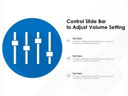 Control Slide Bar To Adjust Volume Setting