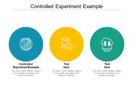 Controlled Experiment Example Ppt Powerpoint Presentation Professional Format Cpb