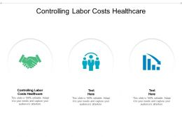 Controlling Labor Costs Healthcare Ppt Powerpoint Presentation Infographics Show Cpb