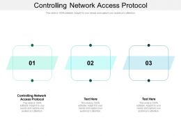 Controlling Network Access Protocol Ppt Powerpoint Presentation Cpb