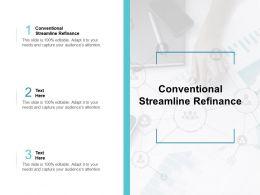 Conventional Streamline Refinance Ppt Powerpoint Presentation Portfolio Templates Cpb